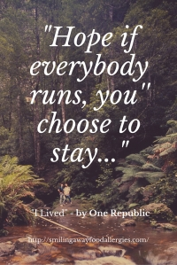 _Hope if everybody runs, you'' choose to stay...