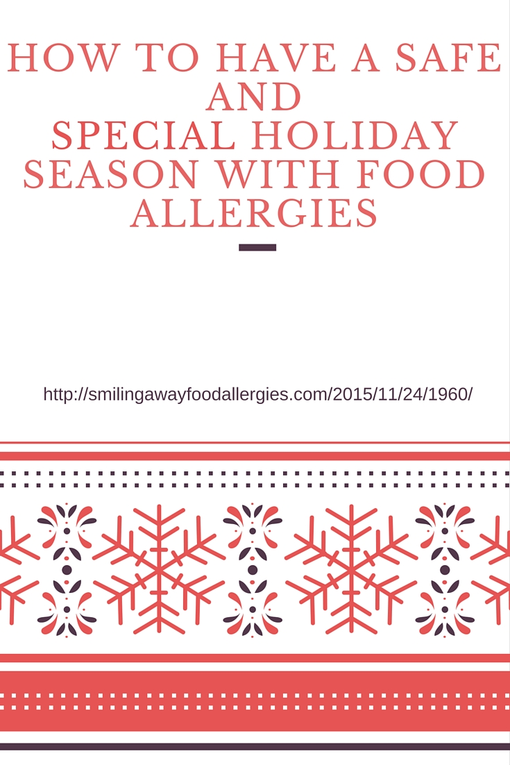 how to have a safe and special holiday season with food allergies