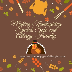 Making Thanksgiving special, safe and allergy-friendly.jpg