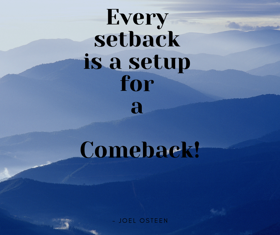 Every setback is a setup for a comeback!.png